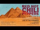 Red Hot Chili Peppers – Live At The Pyramids [Giza, Egypt / 15 March 2019]
